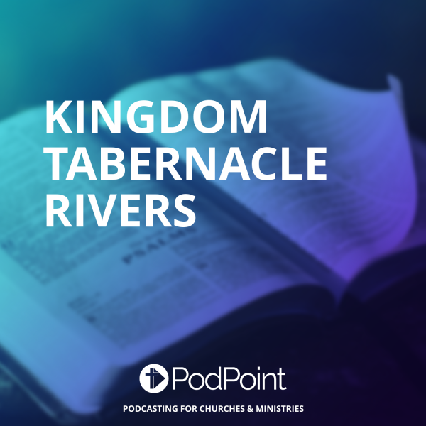 KINGDOM TABERNACLE RIVERS