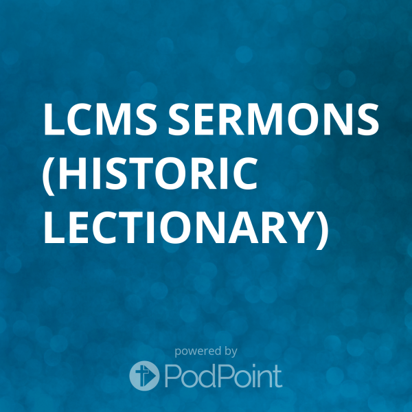 lcms-sermons-historic-lectionaryLCMS Sermons (Historic Lectionary)