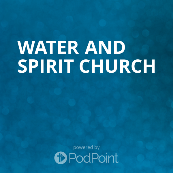 water-and-spirit-churchWater and Spirit Church