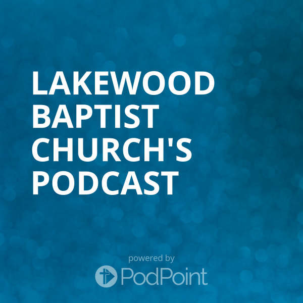lakewood-baptist-church-podcastLakewood Baptist Church's Podcast