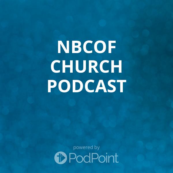 NBCOF Church Podcast