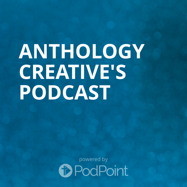 Anthology Creative's Podcast