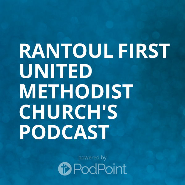 Rantoul First United Methodist Church's Podcast