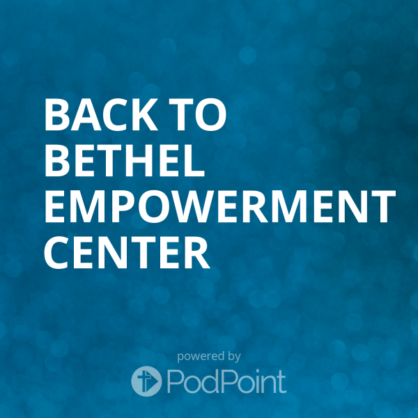 Back to Bethel Empowerment Center