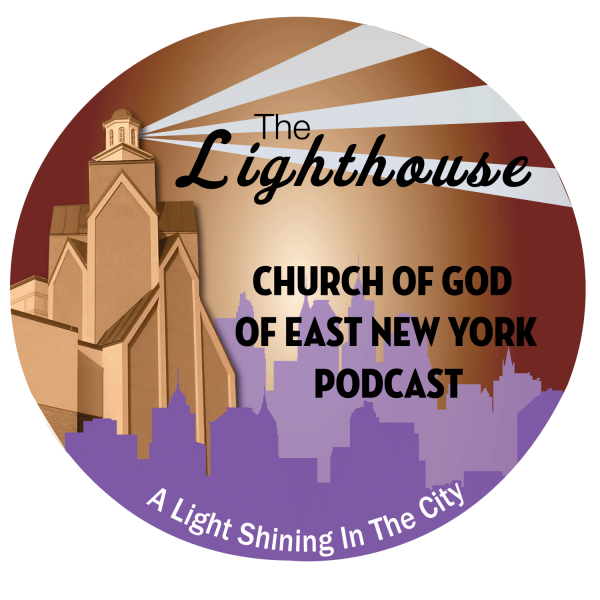 church-of-god-of-east-new-york-podcastThe ENY Lighthouse