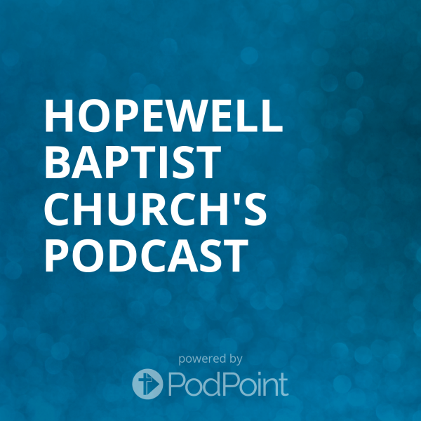 hopewell-baptist-church-podcastHopewell Baptist Church's Podcast