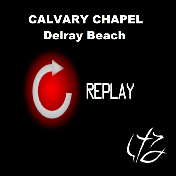 Calvary Chapel Delray Beach's Podcast