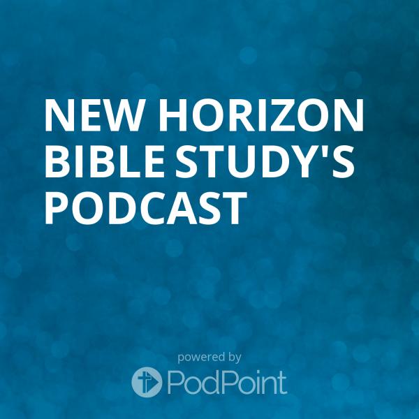 new-horizon-bible-study-podcastNew Horizon Bible Study's Podcast