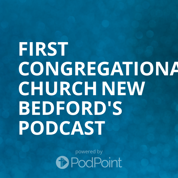 First Congregational Church New Bedford's Podcast