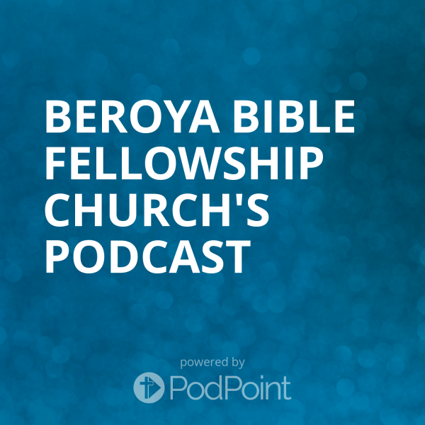 beroya-bible-fellowship-church-podcastBeroya Bible Fellowship Church's Podcast