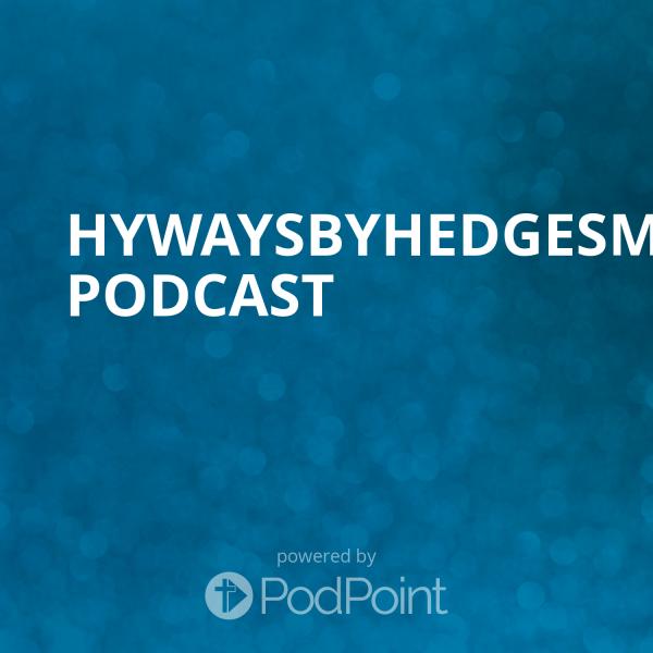 HywaysByHedgesMinistries's Podcast