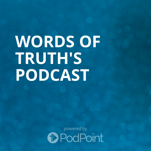 words-of-truth-podcastWords of Truth's Podcast