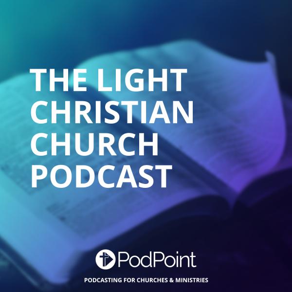 The Light Christian Church Podcast