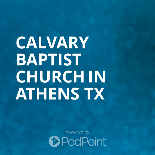 Calvary Baptist Church in Athens TX