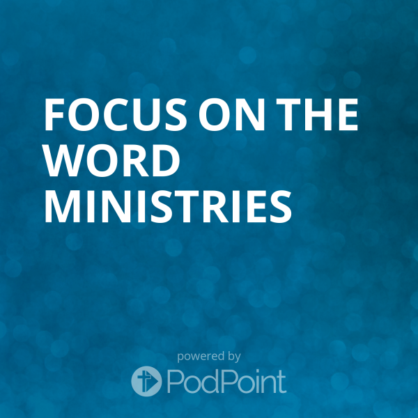 focus-on-the-word-ministries-2FOCUS ON THE WORD MINISTRIES