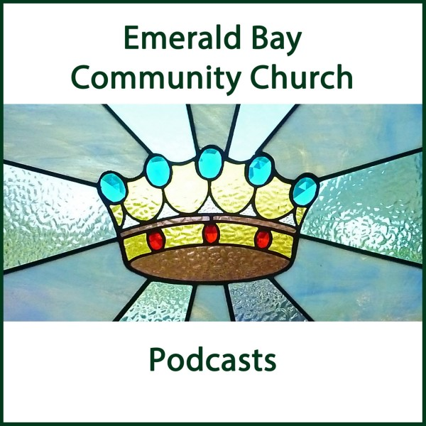 Emerald Bay Community Church Podcasts