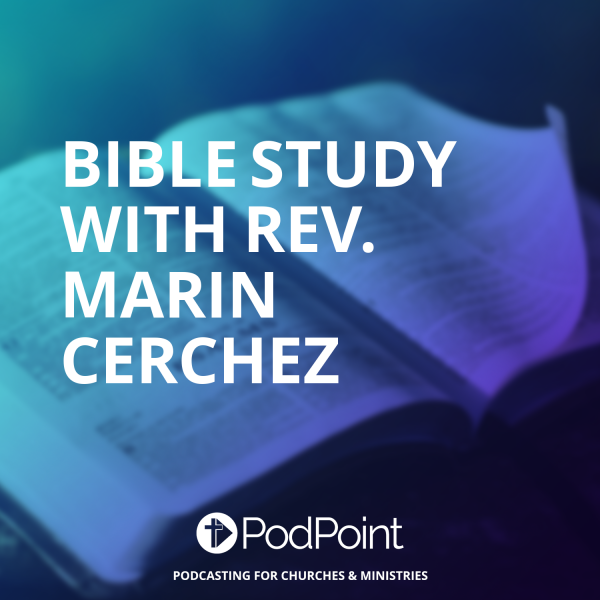 BIBLE STUDY with Rev. Marin Cerchez