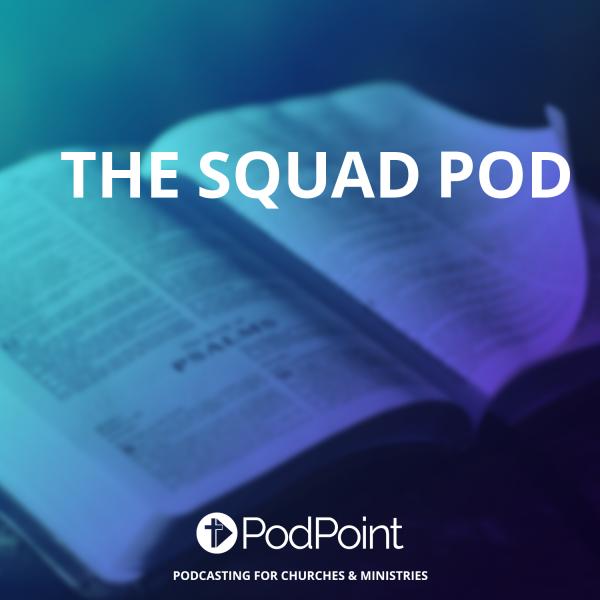 The Squad Pod