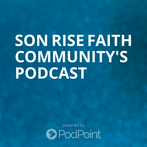 son-rise-faith-community-podcastSon Rise Faith Community's Podcast