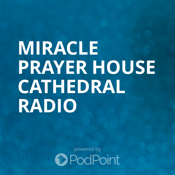 miracle-prayer-house-cathedral-radioMiracle Prayer House Cathedral Radio