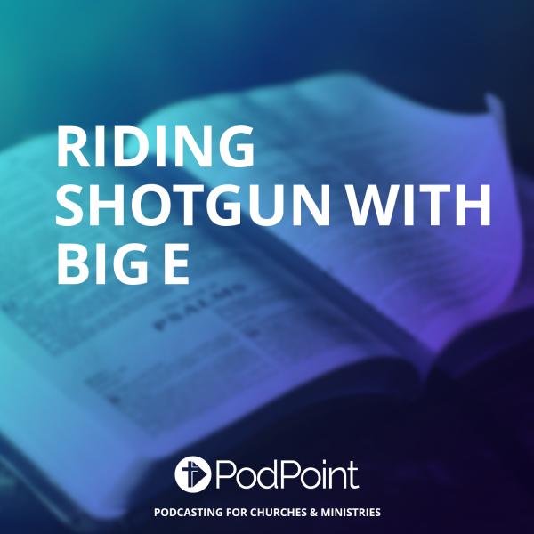 Riding Shotgun With Big E