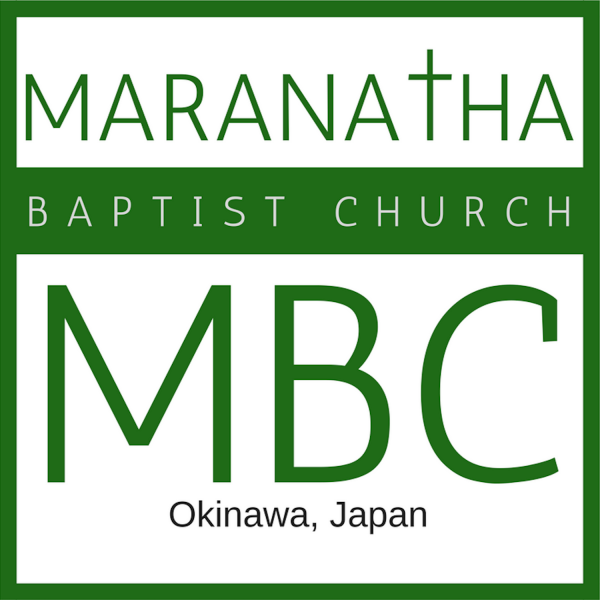 maranatha-baptist-church-okinawa-japan-podcastMaranatha Baptist Church, Okinawa, Japan