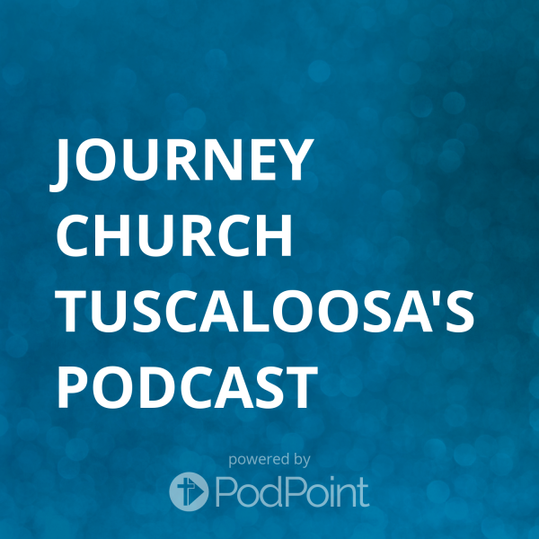 journey-church-tuscaloosa-podcastJourney Church Tuscaloosa's Podcast