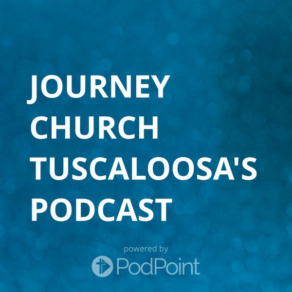 journey-church-tuscaloosa-podcastJourney Church Tuscaloosa's Podcast