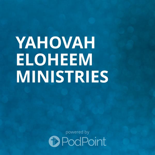 yahovah-eloheem-ministries-1Yahovah Eloheem Ministries