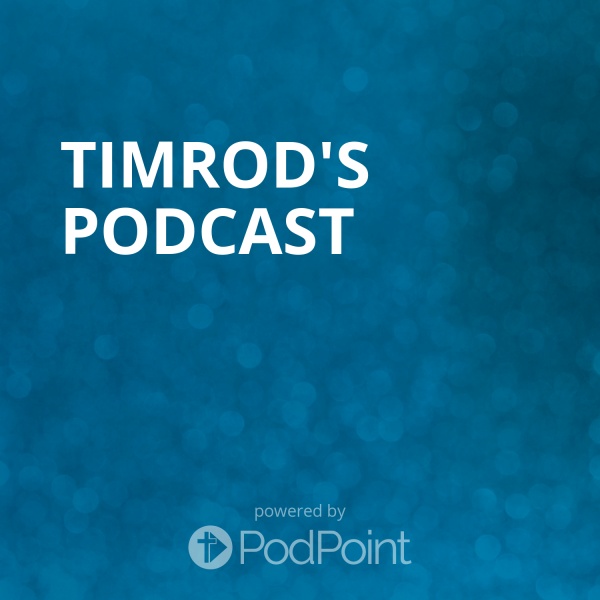 timrod-podcastTimrod's Podcast