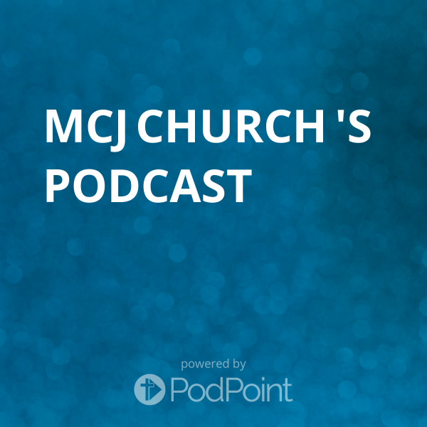 mcj-church-podcastMCJ Church 's Podcast