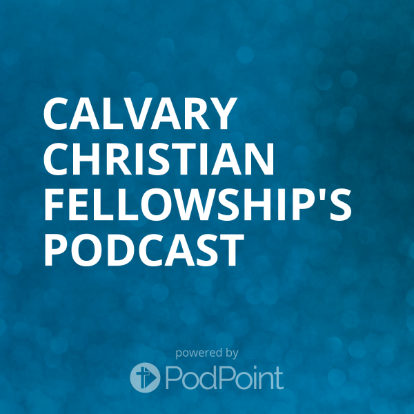 calvary-christian-fellowship-podcast-1Calvary Christian Fellowship's Podcast