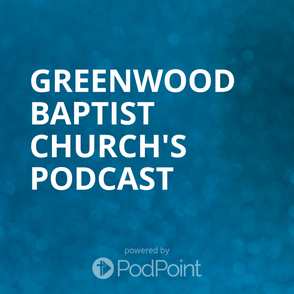 greenwood-baptist-church-podcastMike Ferguson