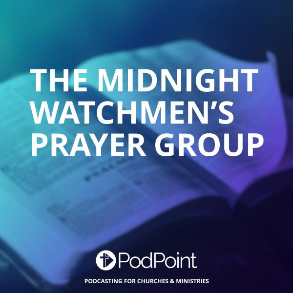 The Midnight Watchmen's Prayer Group