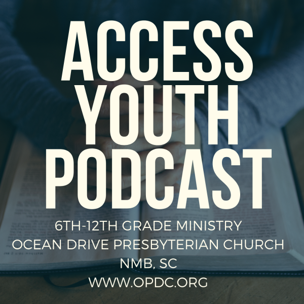ocean-drive-presbyterian-church-podcastACCESS YOUTH'S Podcast