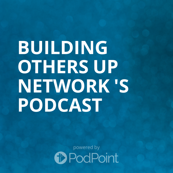 Building Others Up Podcast
