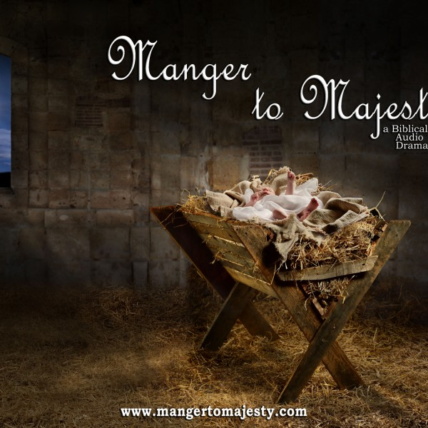 Manger To Majesty