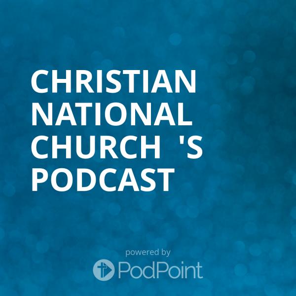 Christian National Church  's Podcast