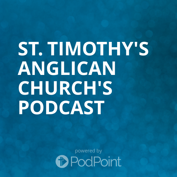 st-timothys-anglican-church-podcastSt. Timothy's Anglican Church's Podcast