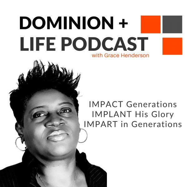 Dominion+Life Podcast