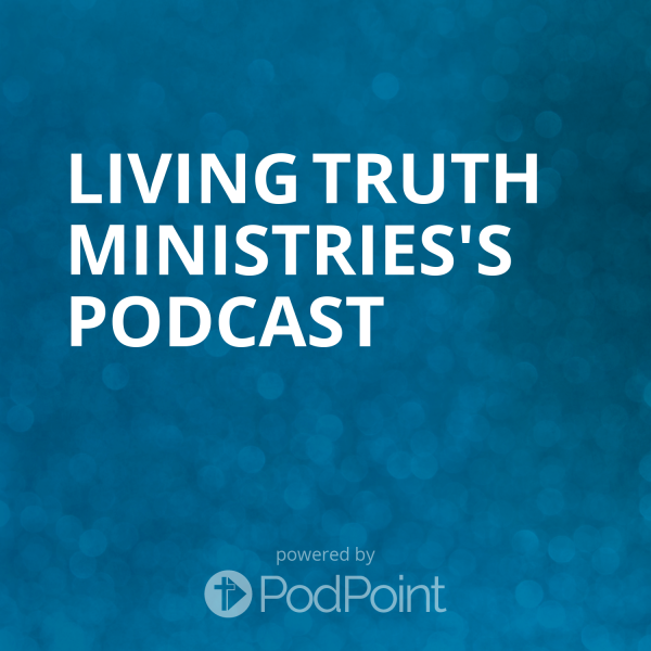 living-truth-ministries-podcastLiving Truth Ministries's Podcast