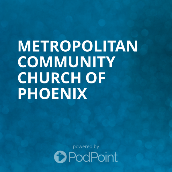 metropolitan-community-church-of-phoenixMetropolitan Community Church of Phoenix
