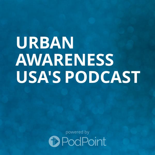 Urban Awareness USA's Podcast