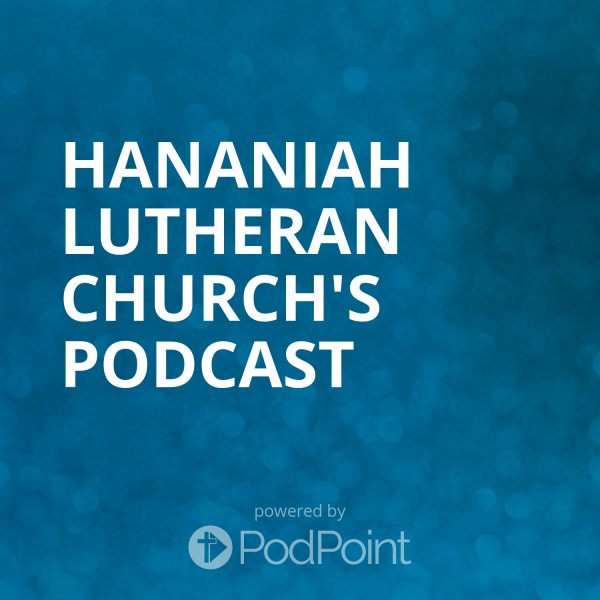 hananiah-lutheran-church-podcastHananiah Lutheran Church's Podcast