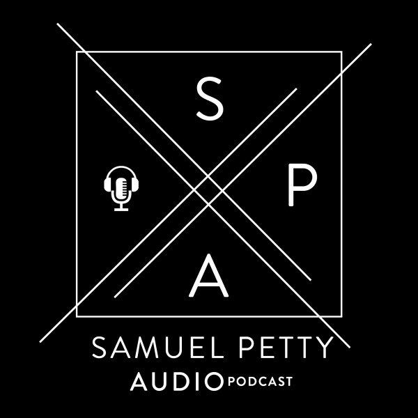 Samuel Petty Audio Podcast