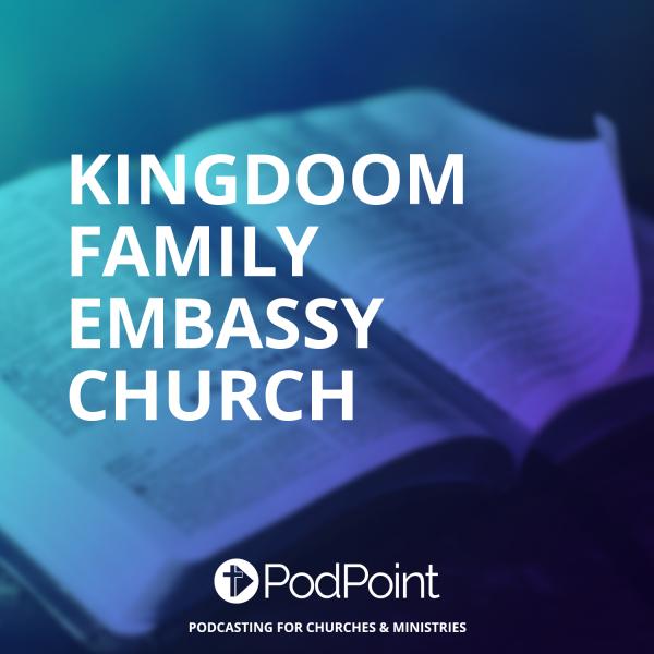 KINGDOOM FAMILY EMBASSY CHURCH