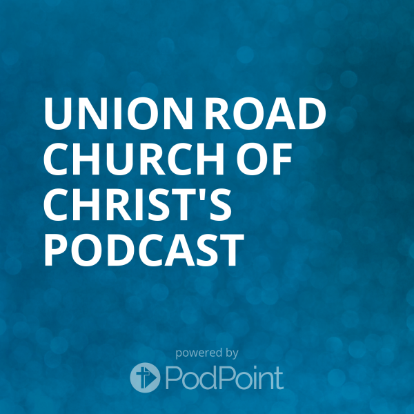 union-road-church-of-christ-podcastUnion Road Church of Christ's Podcast
