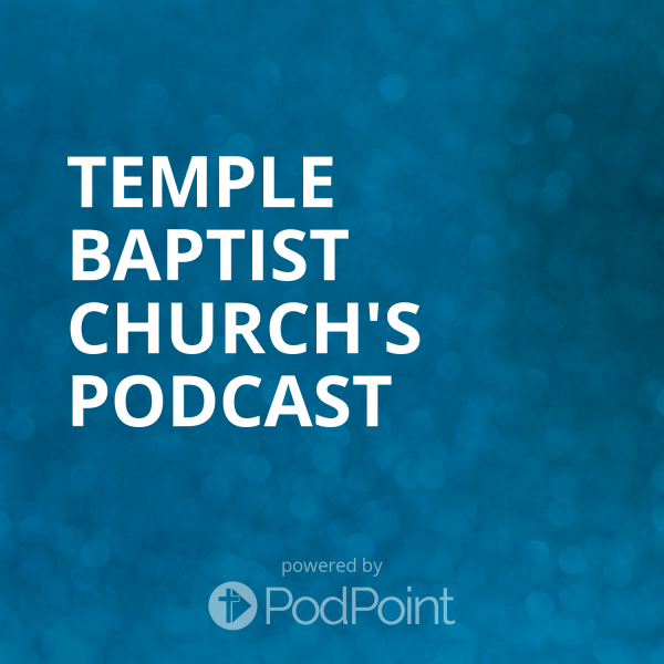 temple-baptist-church-podcastTemple Baptist Church