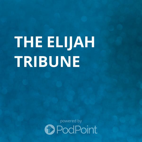 The Elijah Tribune