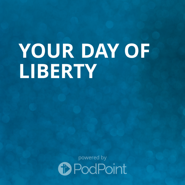 Your Day of Liberty Podcast